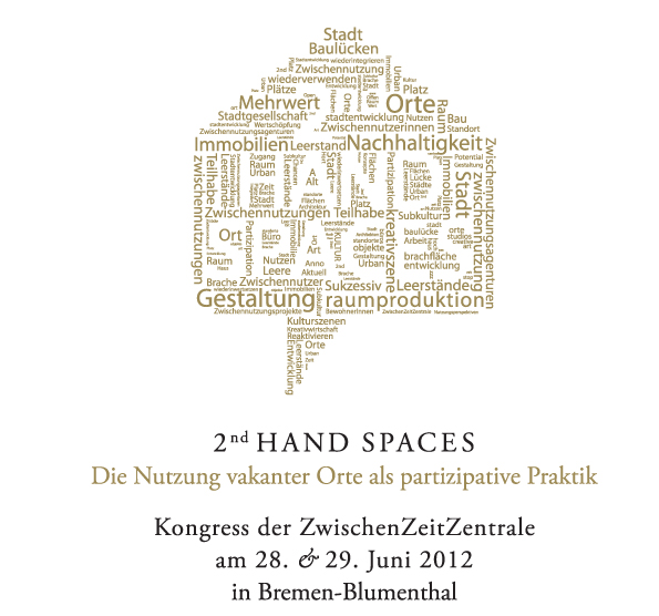 2nd hand spaces – Kongress der ZZZ am 28. und 29. Juni 2012